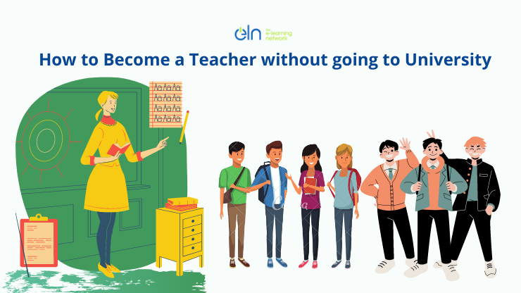 How to Become a Teacher without going to University