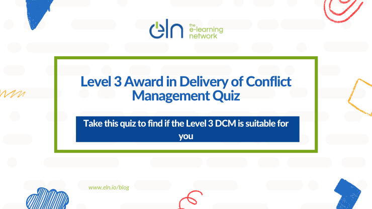 Level 3 Award in the Delivery of Conflict Management Quiz