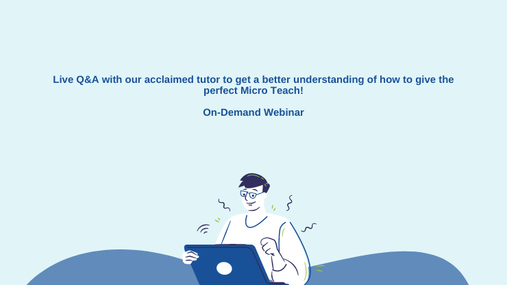 How to give the Perfect Micro Teach Webinar