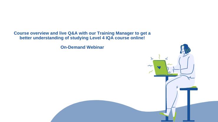 Level 4 IQA Course Intro Webinar