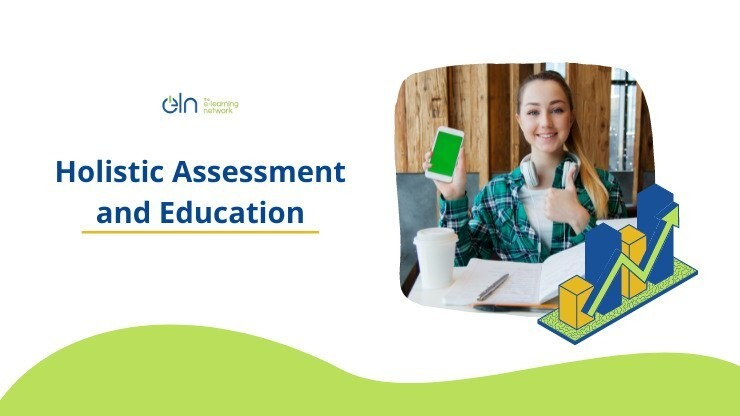 Holistic Assessment and Education