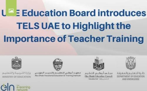 UAE EDUCATION BOARD INTRODUCES TELS UAE TO HIGHLIGHT THE IMPORTANCE OF TEACHER TRAINING
