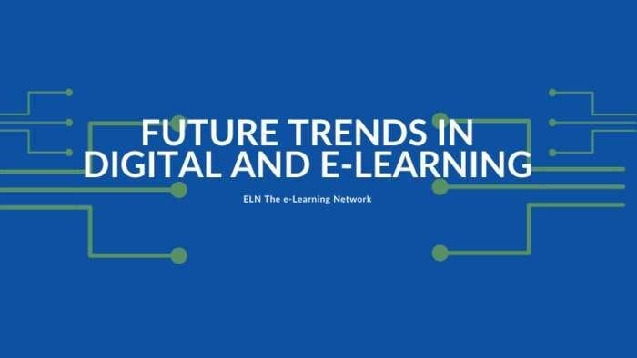Future Trends in Digital and E-Learning