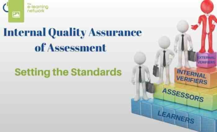 INTERNAL QUALITY ASSURANCE OF ASSESSMENT – SETTING THE STANDARDS!
