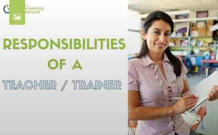 RESPONSIBILITIES OF A TEACHER OR TRAINER