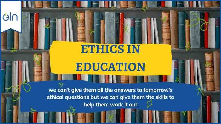 What is ethics in education?