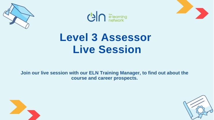 ELN Live Session - Level 3 Assessor