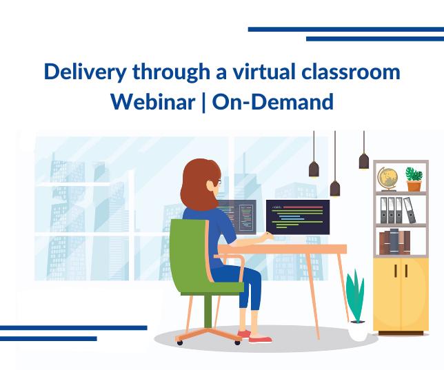 Delivery through a virtual classroom | Webinar
